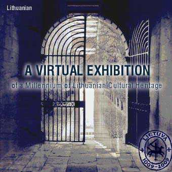 Virtual Exhibition of Lithuanian Cultural Heritage: Landscape and Architecture, History, Art, Religion, Ethnic Minorities